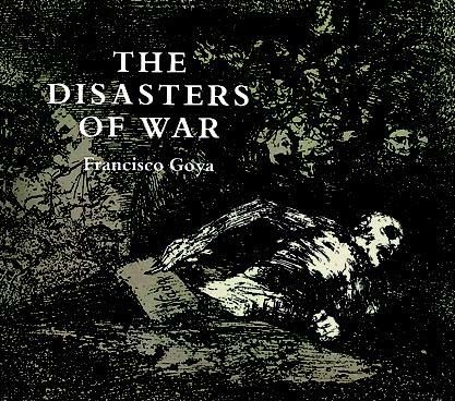 The Disasters of War, Francisco Goya