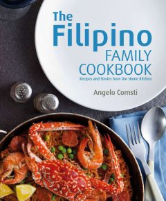 The Filipino Family Cookbook: Recipes and stories from our home kitchen, Angelo Comsti