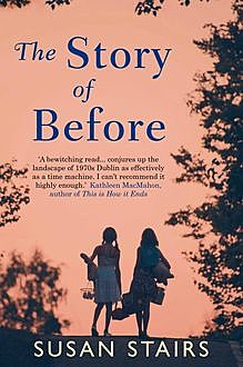 The Story of Before, Susan Stairs