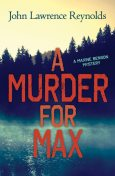 A Murder for Max, John Reynolds
