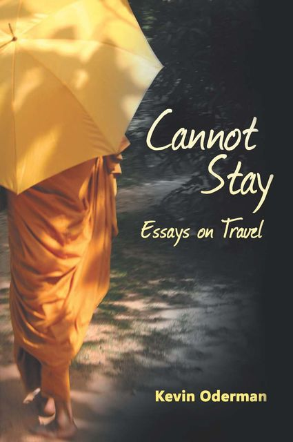 Cannot Stay, Kevin Oderman