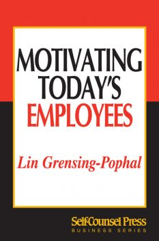 Motivating Today's Employees, Lin Grensing-Pophal