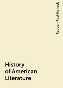 History of American Literature, Reuben Post Halleck