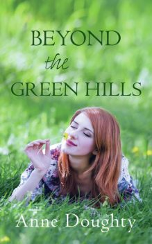 Beyond the Green Hills, Anne Doughty