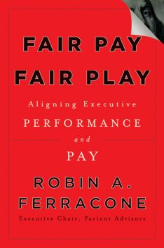 Fair Pay, Fair Play, Robin A.Ferracone
