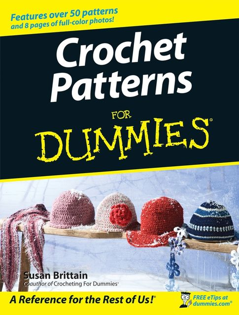 Crochet Patterns For Dummies, Susan Brittain