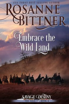 Embrace the Wild Land, Rosanne Bittner