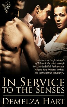In Service to the Senses, Demelza Hart