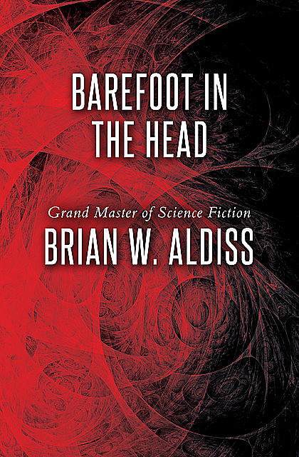 Barefoot in the Head, Brian Aldiss