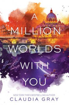 A Million Worlds with You, Claudia Gray