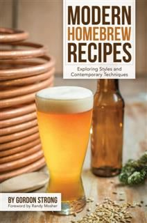Modern Homebrew Recipes, Gordon Strong