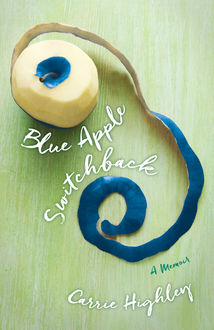Blue Apple Switchback, Carrie Highley