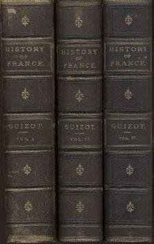 A Popular History of France from the Earliest Times, Volume 1, M.Guizot