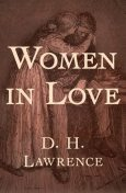 Women in Love, David Herbert Lawrence