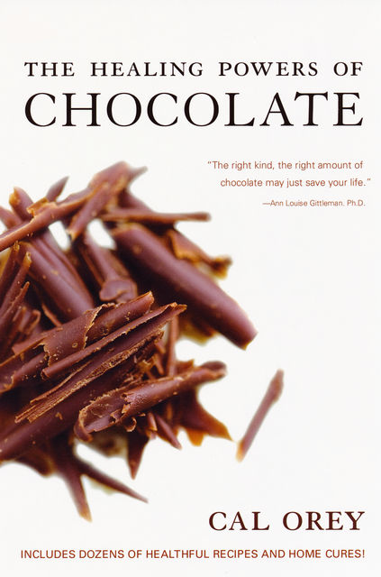 The Healing Powers of Chocolate, Cal Orey