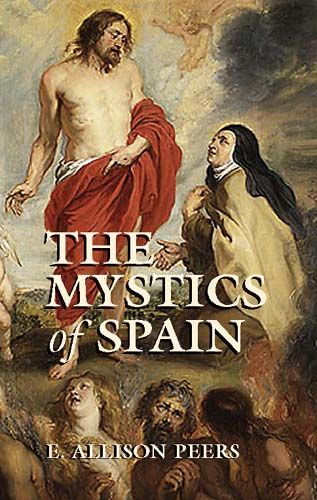 The Mystics of Spain, E.Allison Peers