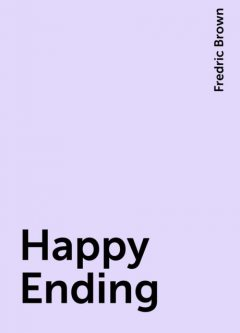 Happy Ending, Fredric Brown
