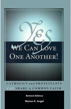 Yes We Can Love One Another, Warren R. Angel