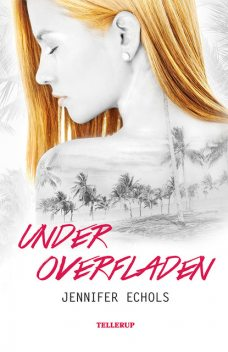 Under overfladen, Jennifer Echols