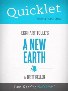 Quicklet On A New Earth By Eckhart Tolle, Britt Keller