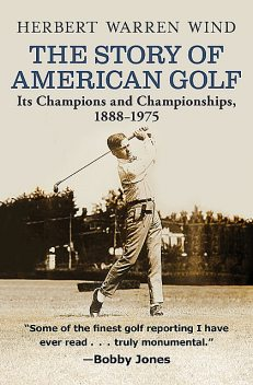 The Story of American Golf, Herbert Warren Wind