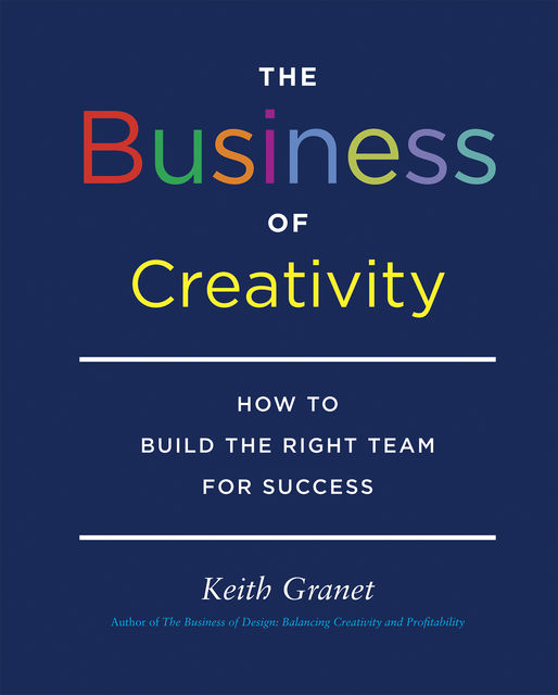 The Business of Creativity, Keith Granet