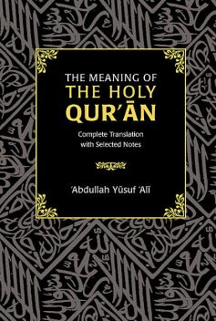 The Meaning of the Holy Qur'an, Abdullah Yusuf Ali