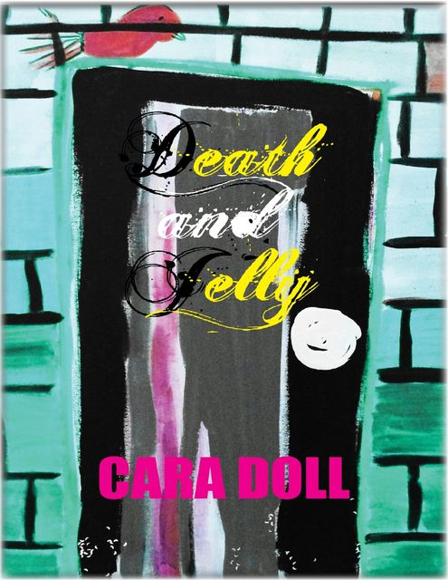 Death and Jelly, Cara Doll