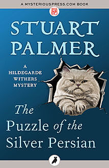 The Puzzle of the Silver Persian, Stuart Palmer