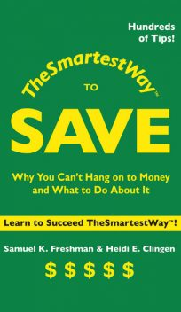 The Smartest Way to Save, Samuel K.Freshman, Clingen Heidi E.