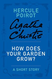 How Does Your Garden Grow, Agatha Christie