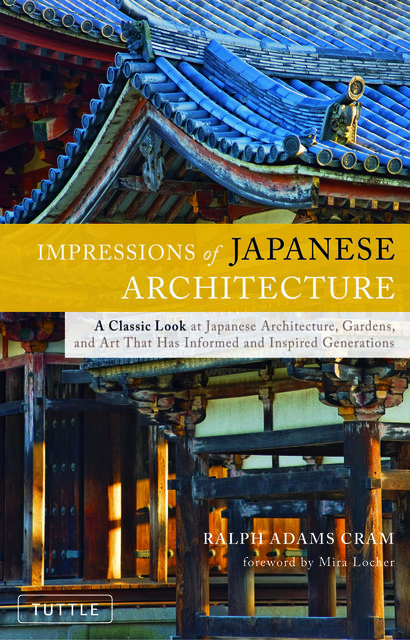 Impressions of Japanese Architecture, Ralph Adams Cram