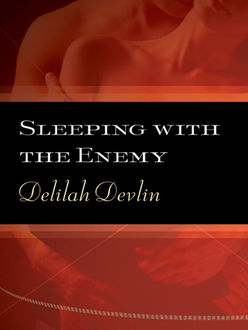 Sleeping with the Enemy, Delilah Devlin