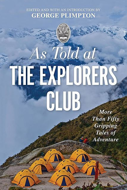 As Told at The Explorers Club, George Plimpton