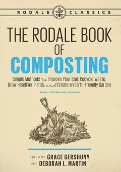 The Rodale Book of Composting, Newly Revised and Updated, Deborah, Robert Martin, Grace Gershuny