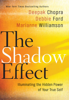 The Shadow Effect, Deepak Chopra, Debbie Ford, Marianne Williamson