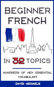 Beginner French in 32 Topics, David Michaels