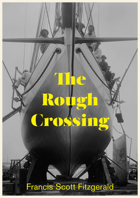 The Rough Crossing, Francis Scott Fitzgerald