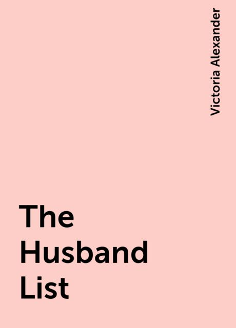 The Husband List, Victoria Alexander