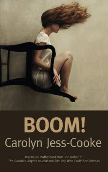 Boom!, Carolyn Jess-Cooke