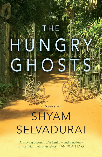 The Hungry Ghosts, Shyam Selvadurai