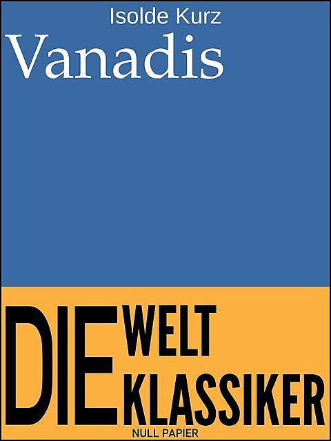 Vanadis, Isolde Kurz