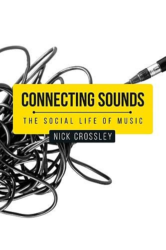 Connecting sounds, Nick Crossley