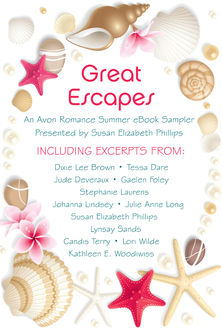 Great Escapes, Stephanie Laurens, Johanna Lindsey, Lynsay Sands, Susan Elizabeth Phillips, Candis Terry, Lori Wilde, Tessa Dare, Gaelen Foley, Julie Anne Long, Kathleen E. Woodiwiss, Dixie Lee Brown, Jude Deveraux