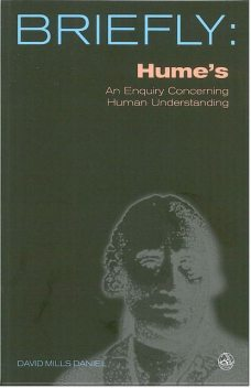 Briefly: Hume's Enquiry Concerning Human Understanding, David Mills Daniel