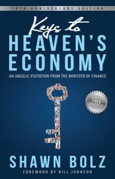 Keys to Heaven's Economy, Shawn Bolz