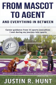 From Mascot To Agent And Everything In Between, Justin Richard Hunt