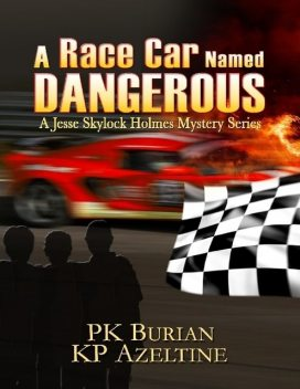 A Race Car Named Dangerous, PK Burian, KP Azeltine