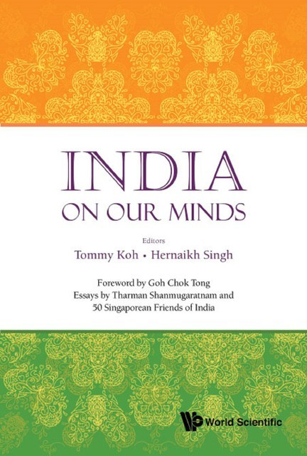 India on Our Minds, Tommy Koh, Hernaikh Singh