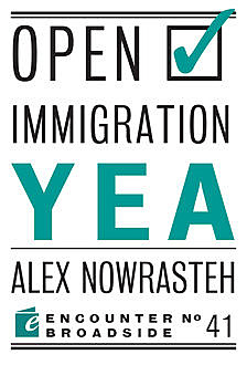 Open Immigration: Yea & Nay, Mark Krikorian, Alex Nowrasteh